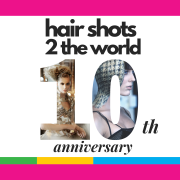 Hair Shots 2 The World 10th Anniversary